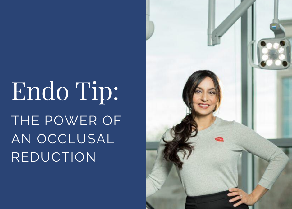 Endo Quick Tip: The Power of an Occlusal Reduction