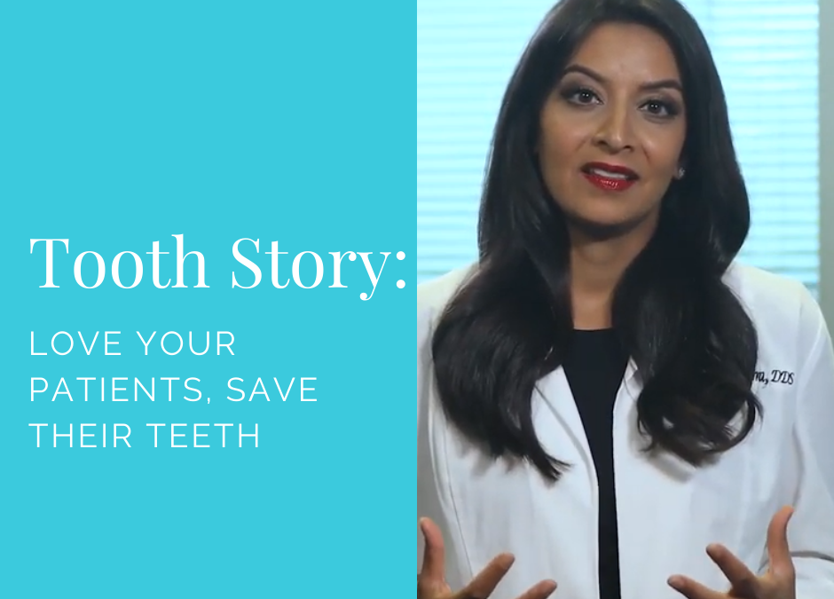 Love Your Patients, Save their Teeth