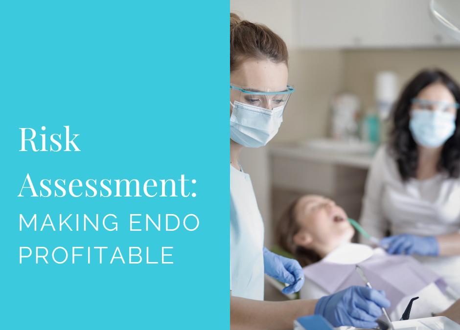Risk Assessment: Making Endo Profitable