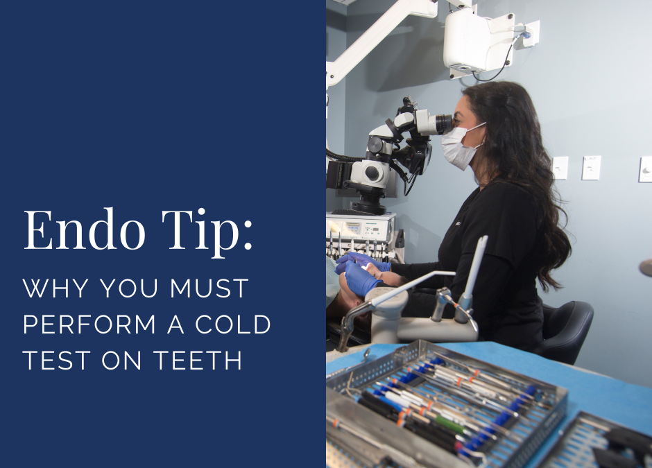 Why You Must Perform a Cold Test on Teeth