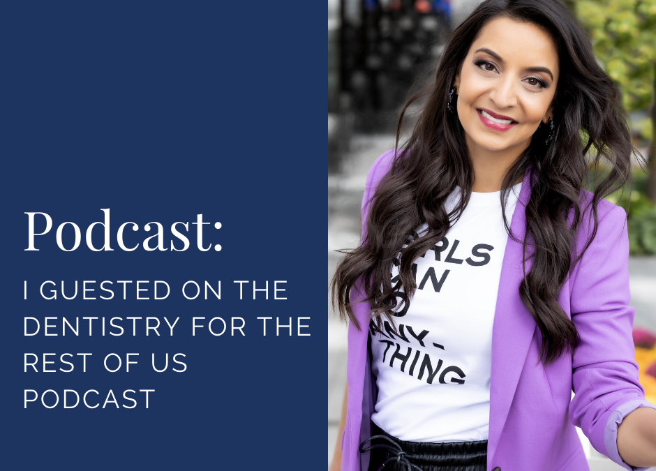 I Guested on the Dentistry for the Rest of Us Podcast