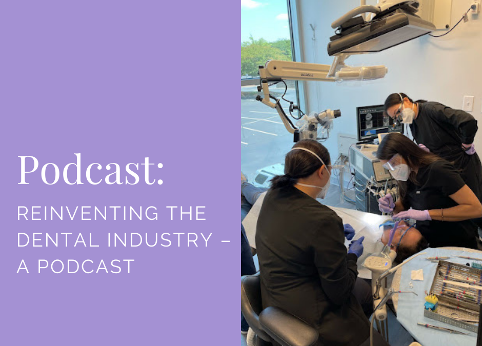 Reinventing the Dental Industry – A Podcast